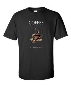 Coffee Survival Juice TShirt