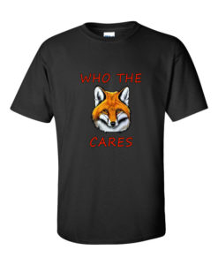 Who The F* Cares TShirt