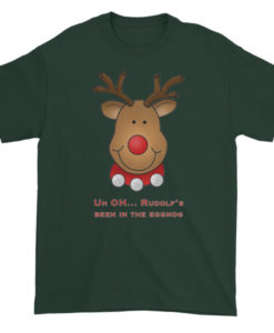 Rudolph Has Been In The EggNog TShirt