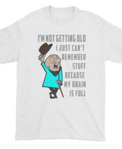 Not Getting Old TShirt