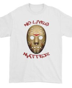 No Lives Matter TShirt