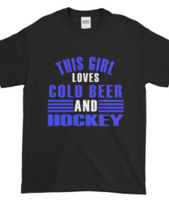 Girl loves Cold Beer and Hockey TShirt