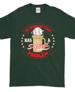 My Drinking Team Has a Problem Softball TShirt