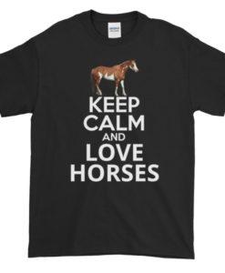 Keep Calm and Love Horses TShirt