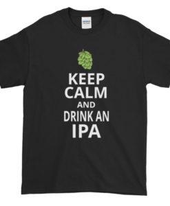 Drink an IPA TShirt