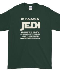 If I Was a Jedi T-Shirt